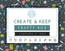 Load image into Gallery viewer, 1/9/2021 CREATE & KEEP CRAFT ALONG Crafty Box