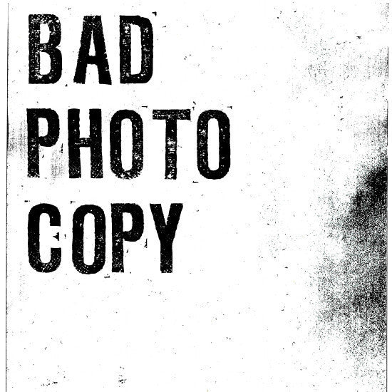 Bad Photocopy Series