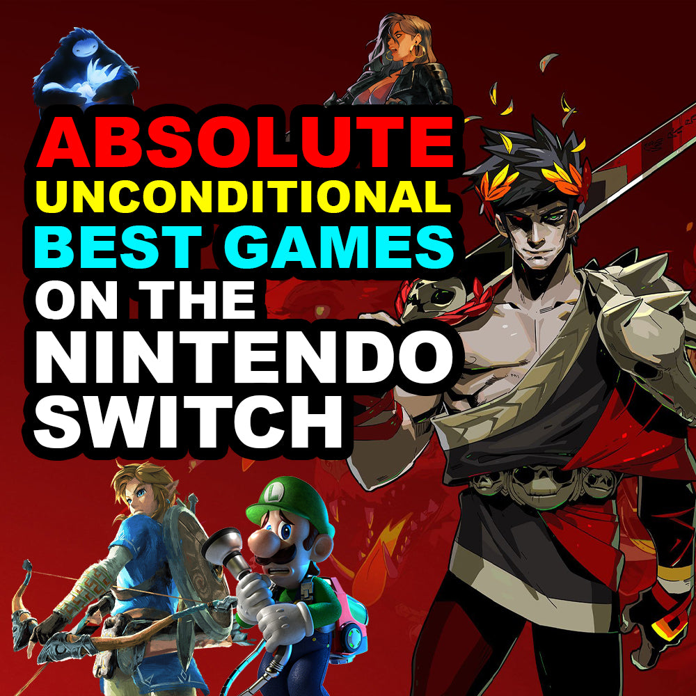 The Absolute Unconditional Best Games on the Nintendo Switch