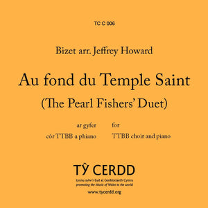 TTBB Au fond du Temple Saint (The Pearl Fishers' Duet) arr. Jeffrey Howard
