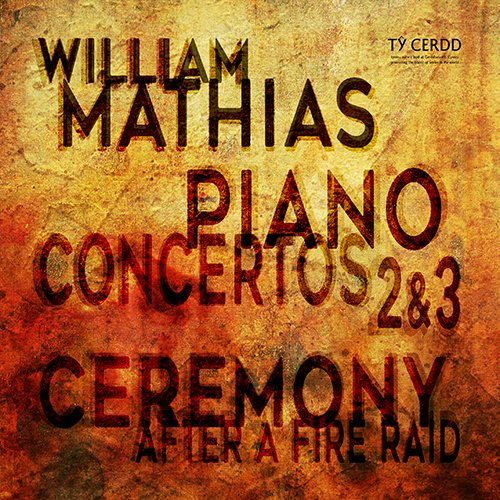 William Mathias - Piano Concertos Nos. 2 and 3; Ceremony after a Fire Raid