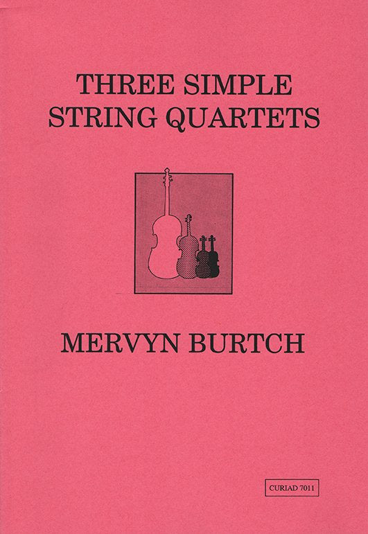Mervyn Burtch - Three simple string quartets