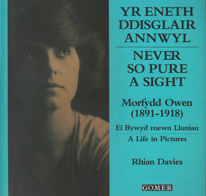 Morfydd Owen: Never So Pure a Sight, A Life in Pictures