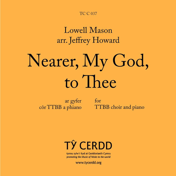 TTBB Lowell Mason, arr. Jeffrey Howard - Nearer My God to Thee (TTBB)