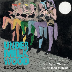 Under Milk Wood: An Opera