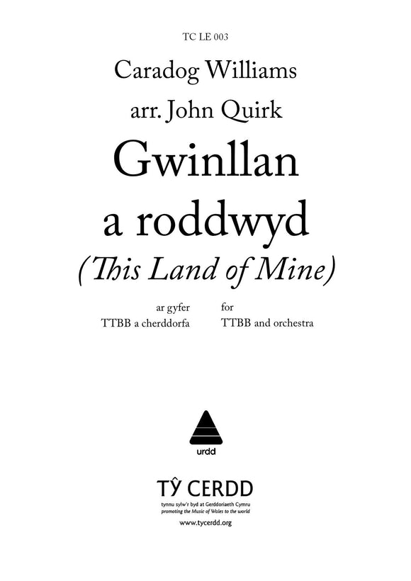 Caradog Williams (arr. John Quirk) - Gwinllan a Roddwyd (TTBB/Male Voice) ORCHESTRAL SCORE and PARTS