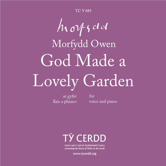 Morfydd Owen - God Made a Lovely Garden