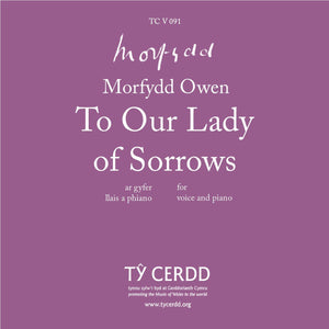 Morfydd Owen - To Our Lady of Sorrows