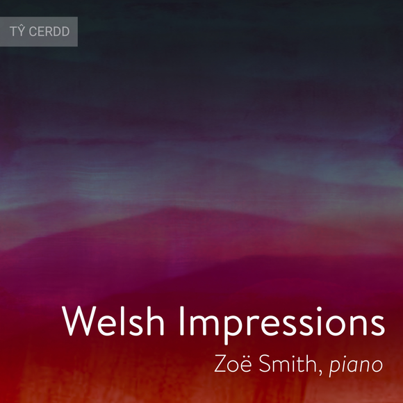 Welsh Impressions (Zoë Smith, piano)