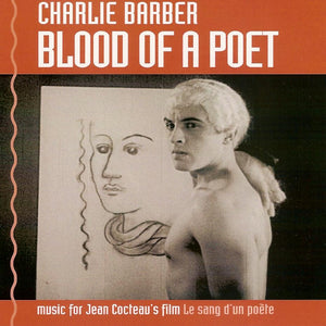 Charlie Barber - Blood of a Poet