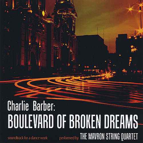 Charlie Barber - Boulevard of Broken Dreams