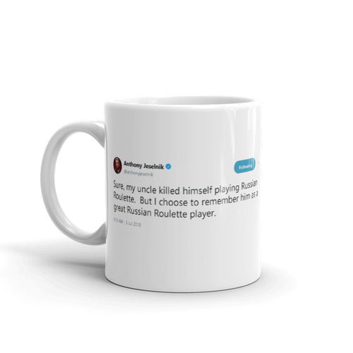 Great Russian Roulette player @Anthonyjeselnik - Funny Coffee Mugs | Novelty Mugs | Best Coffee Mugs