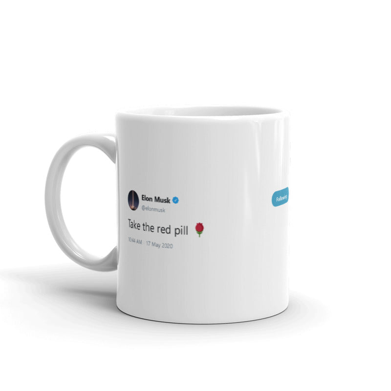 Take the red pill 🌹 @elonmusk - Tweets On a Mug | The Best Coffee Mugs on Earth.