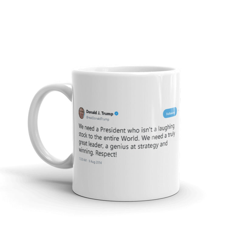 We need a President who isn't a laughing stock @realDonaldTrump - Funny Coffee Mugs | Novelty Mugs | Best Coffee Mugs
