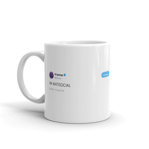 I'm Antisocial @lilpump - Tweets On a Mug | The Best Coffee Mugs on Earth.
