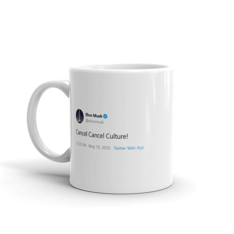 Cancel Cancel Culture @elonmusk - Funny Coffee Mugs | Novelty Mugs | Best Coffee Mugs