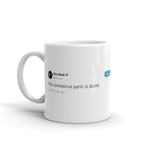 The coronavirus panic is dumb @elonmusk - Funny Coffee Mugs | Novelty Mugs | Best Coffee Mugs