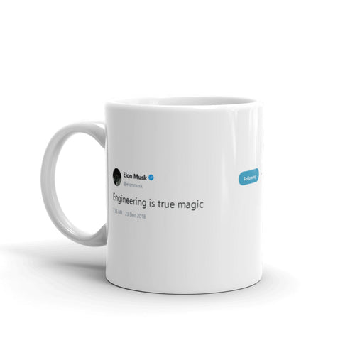 Engineering is true magic @elonmusk - Tweets On a Mug | The Best Coffee Mugs on Earth.