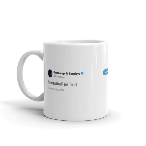 is meatball an fruit @PostMalone - Funny Coffee Mugs | Novelty Mugs | Best Coffee Mugs