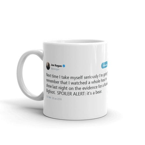SPOILER ALERT: it's a bear @joerogan - Funny Coffee Mugs | Novelty Mugs | Best Coffee Mugs