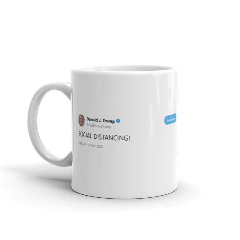 SOCIAL DISTANCING! @realdonaldtrump - Funny Coffee Mugs | Novelty Mugs | Best Coffee Mugs