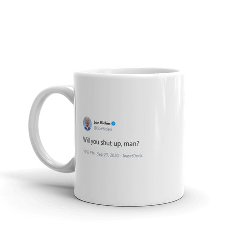 """Will you shut up, man?"" - @JoeBiden - Funny Coffee Mugs 