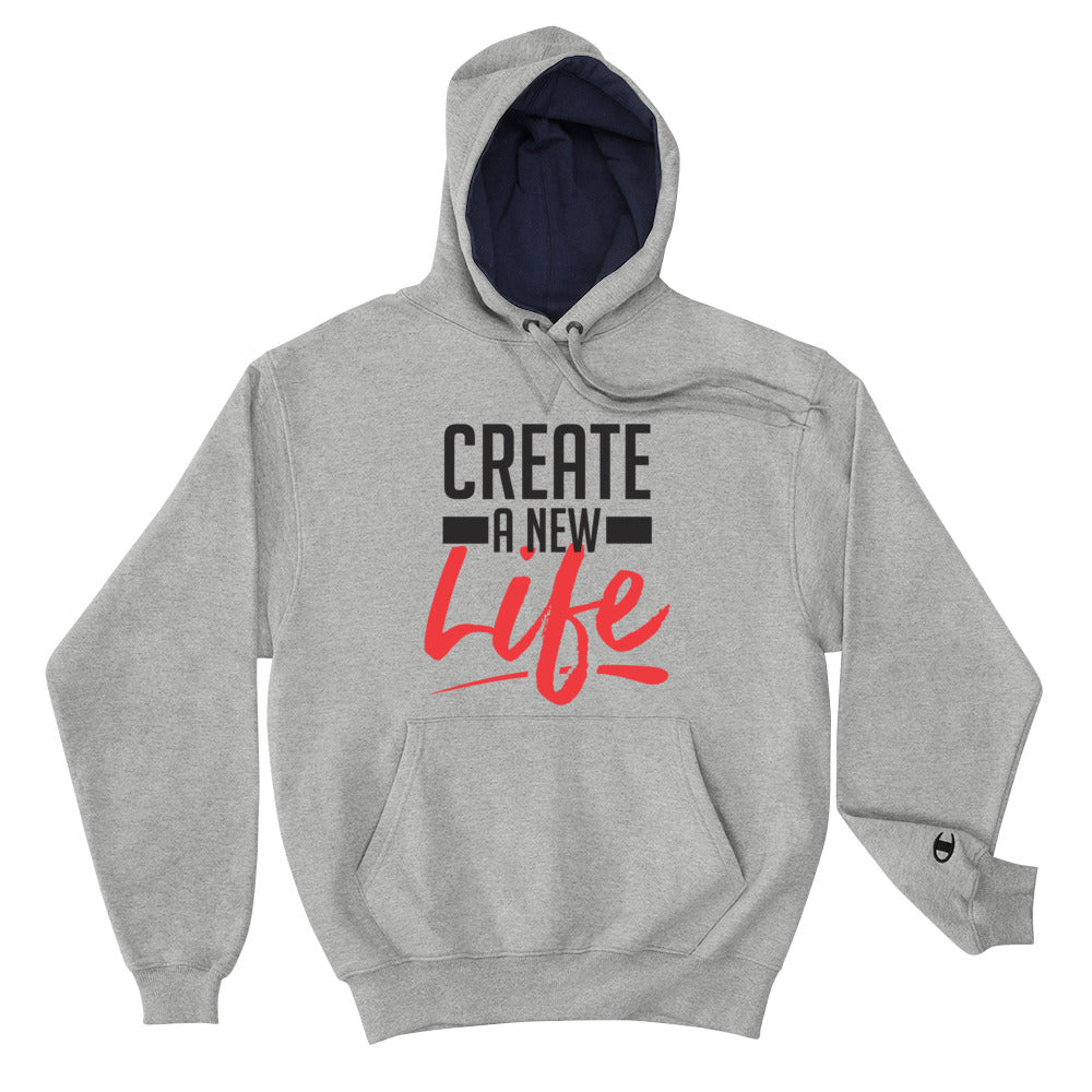 Create A New Life Champion Hoodie