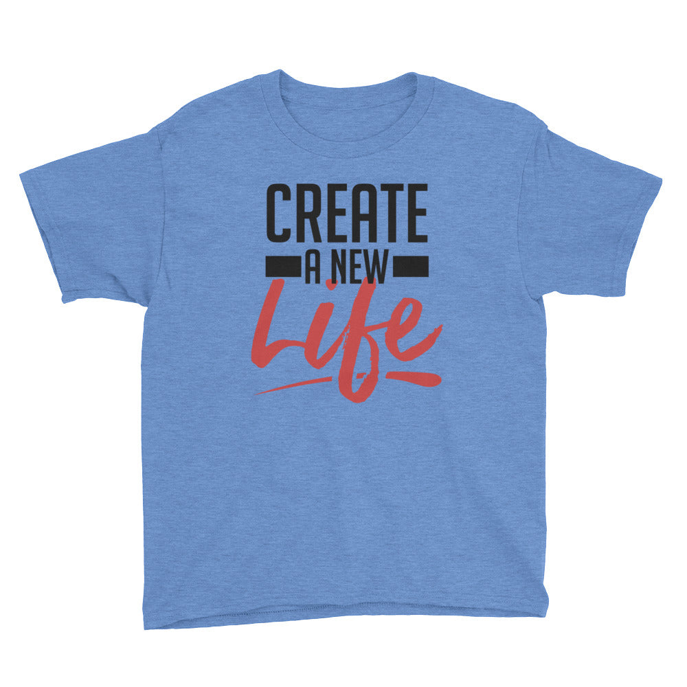 Create A New Life Youth Short Sleeve T-Shirt