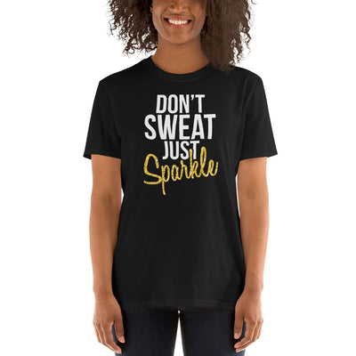 Don't Sweat Just Sparkle - SavvySleeves