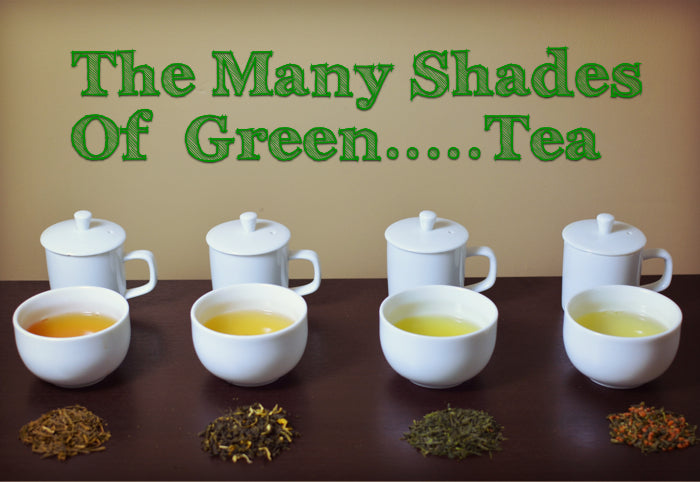 The Many Shades of Green Tea