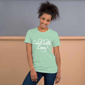 Lead with Love Tee (Unisex)