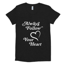 Load image into Gallery viewer, Always Follow Your Heart Tee
