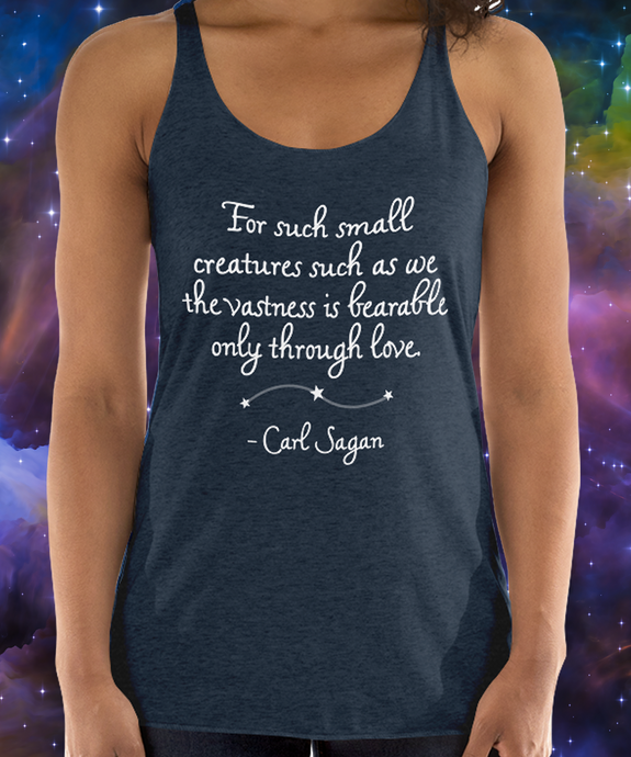 Only Through Love - Carl Sagan Quote Tank