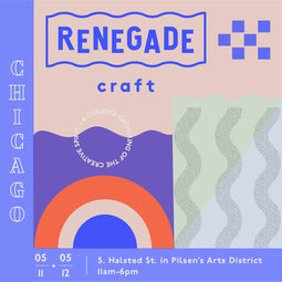 5/11-5/12 EVENT: RENEGADE CRAFT FAIR IN CHICAGO
