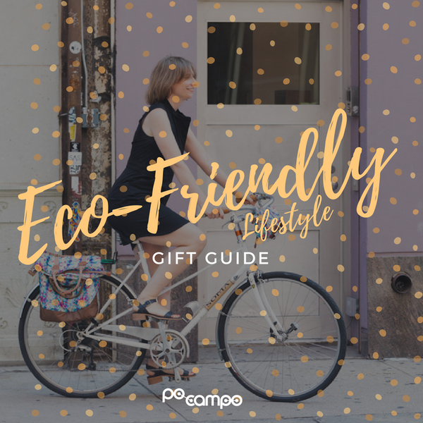 Po Campo Gift Guide for an Eco-Friendly Lifestyle