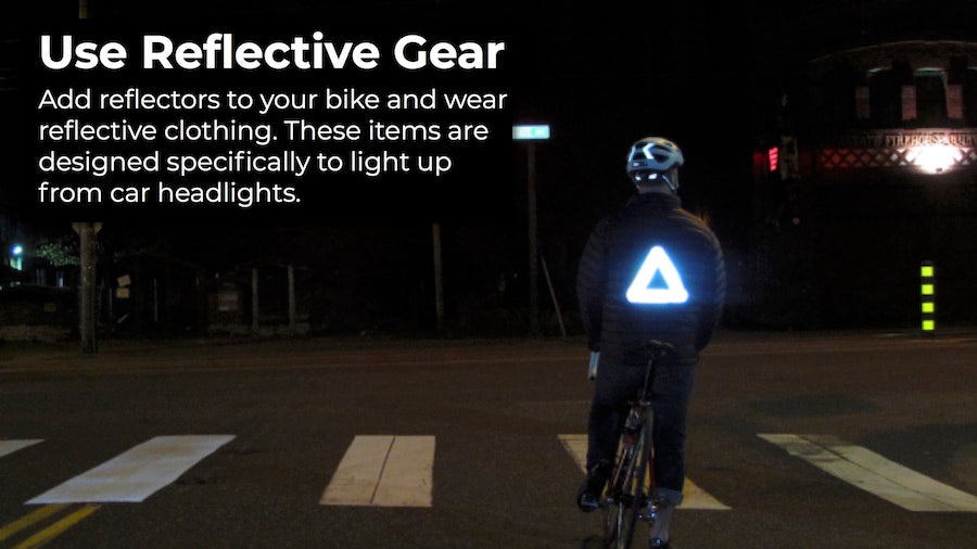 Wear reflective gear for safety while riding