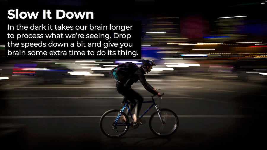 Slow down while riding at night
