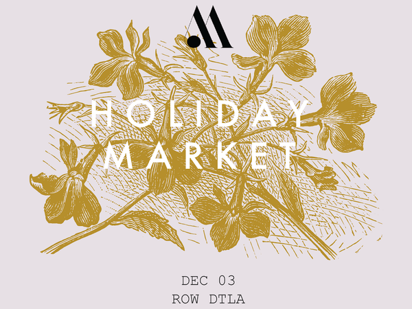 December 3: Modern Artisan Marketplace Holiday Market at Los Angeles