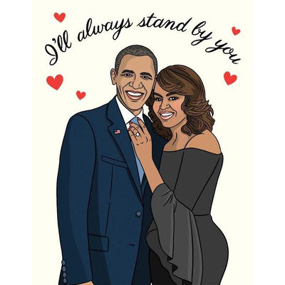 The Found: Obamas I'll Always Stand By You Card