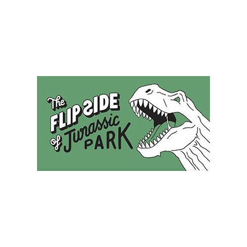 The Flip Side of Jurassic Park