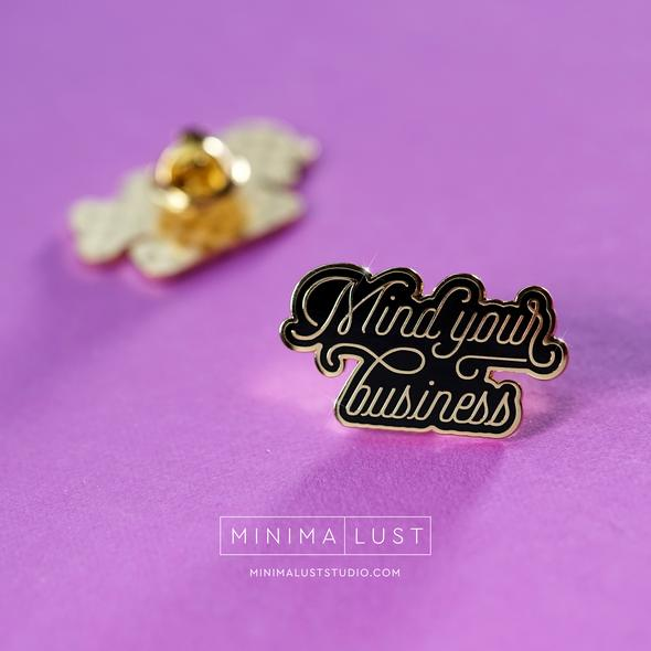 Minimalust Studio: Mind Your Business Enamel Pin, Black & Gold