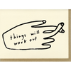 People I've Loved: Things Will Work Out Card