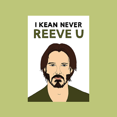Fineasslines: Kean Never Reeve You Card