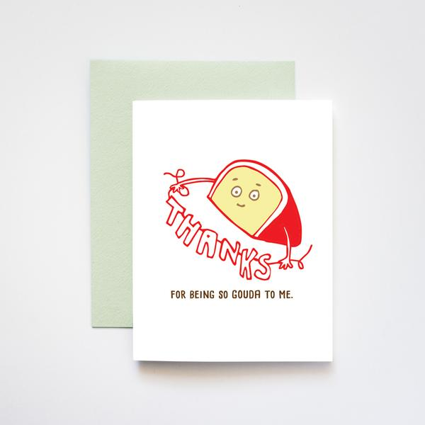 Ilootpaperie: Thanks for Being so Gouda to Me Greeting Card