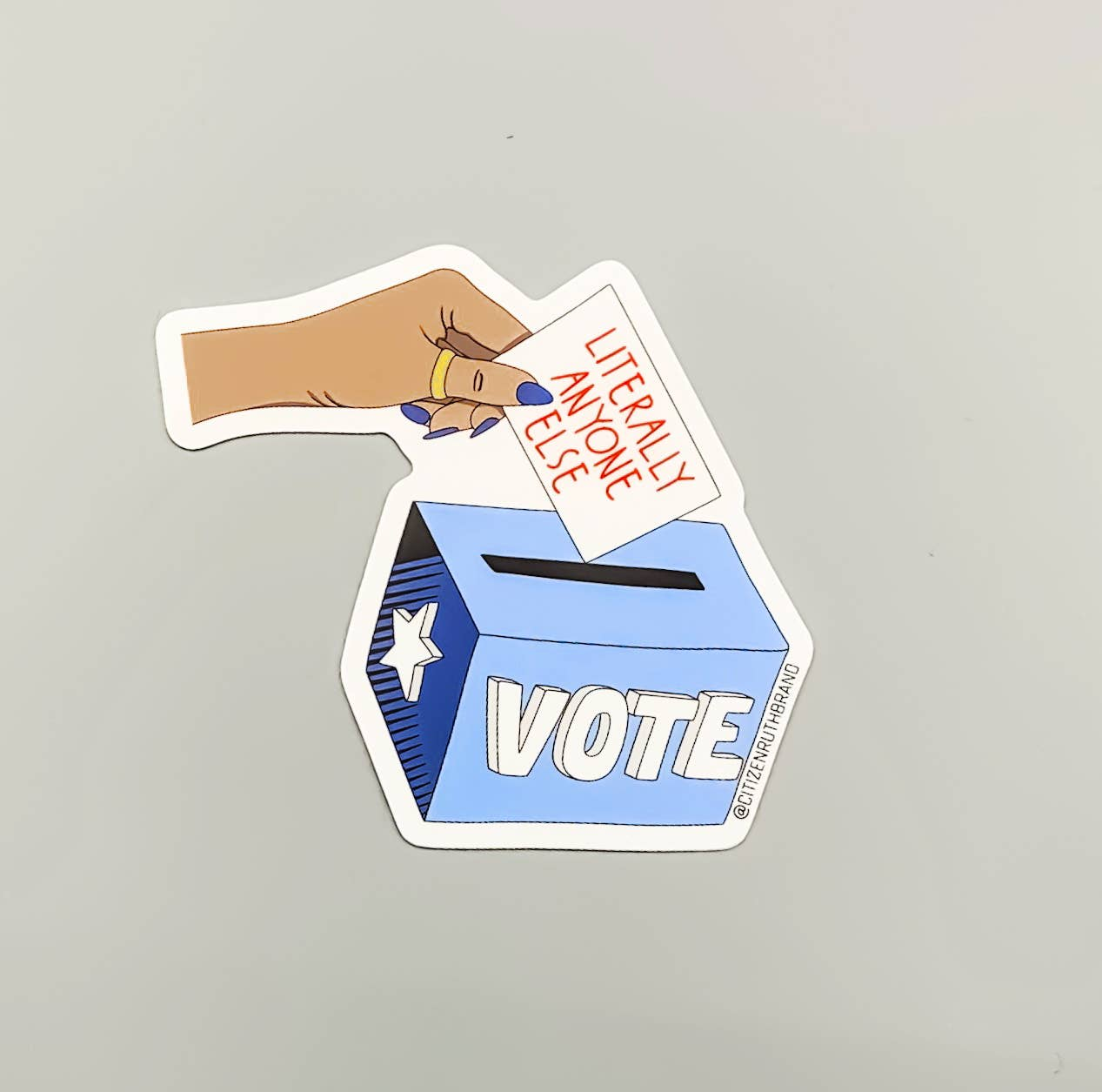 Citizen Ruth: Literally Anyone Else Sticker