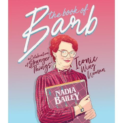The Book of Barb: A Celebration of Stranger Things' Iconic Wing Women