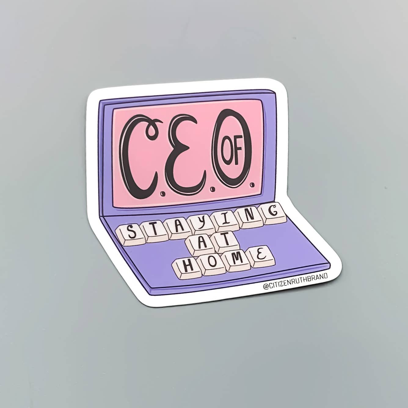 Citizen Ruth: CEO of Staying at Home Sticker