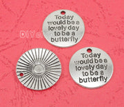 40pcs-Antique Silver Tone Today Would Be A Lovely Day To Be A Butterfly Charms Pendant 20mm