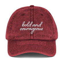 Load image into Gallery viewer, Bold and Courageous Vintage Cap
