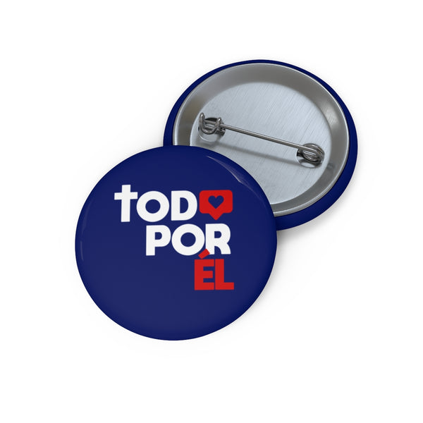 Todo Por Él Pin Buttons - Pinfinder Club